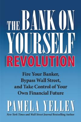 The Bank on Yourself Revolution By Yellen, Pamela
